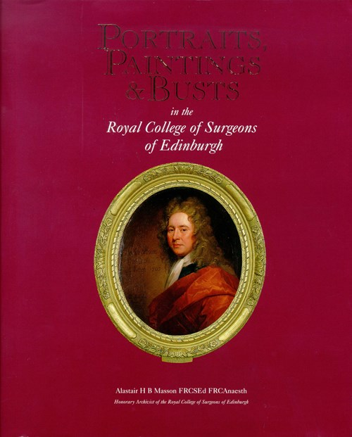 Portraits, Paintings and Busts in the Royal College of Surgeons of Edinburgh